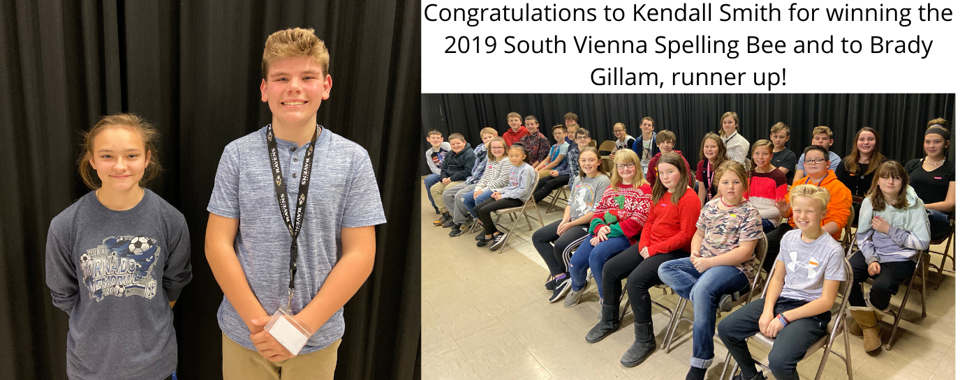 Congratulations to Kendall Smith for winning the 2019 Spelling Bee.  Brady Gillam was runner up.